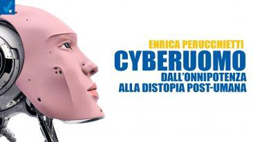 Cyberuomo-dal-peccato-di-onnipotenza-alla-distopia-post-umana